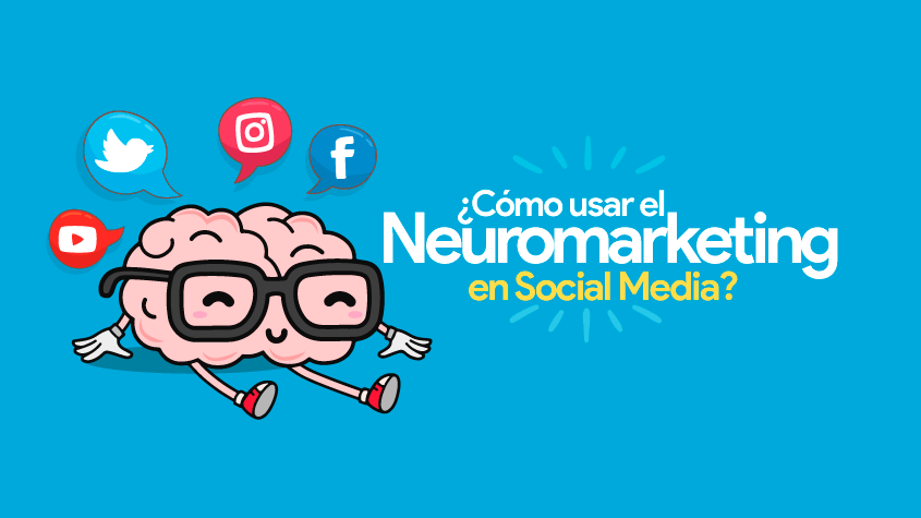 ¿Cómo usar el Neuromarketing en Social Media?