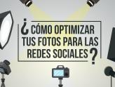 ¿Cómo optimizar tus fotos para las redes sociales?