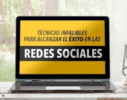 Técnicas Infalibles para alcanzar el exito en las Redes Sociales