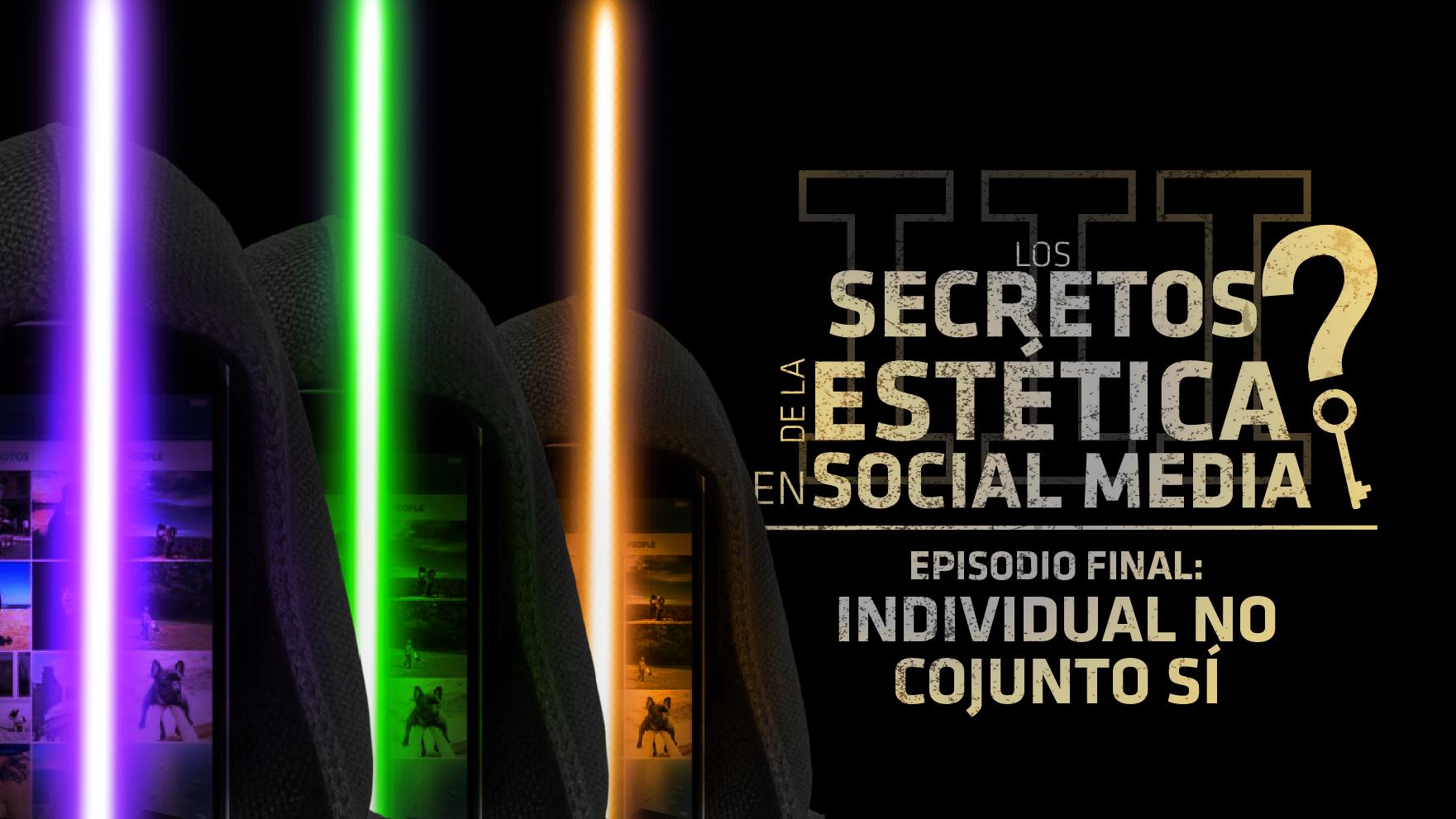 Secretos de la Estética en Social Media: Individual no, conjunto sí