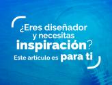 ¿Eres diseñador y necesitas inspiración? Este artículo es para ti