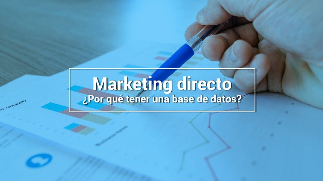 Marketing directo: ¿Por qué tener una base de datos?