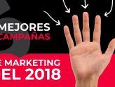Las 5 mejores campañas de marketing del 2018