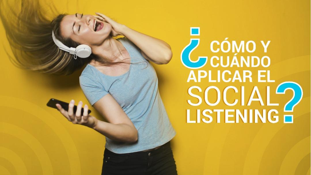 ¿Cómo y cuándo aplicar el social listening?